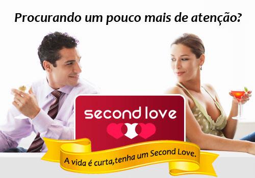 Procurando um pouco mais de atenção? A vida é curta, tenha um Second Love.